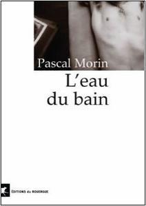 L'eau du bain - Pascal Morin