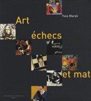 Art, échecs et mat d'Yves Marek