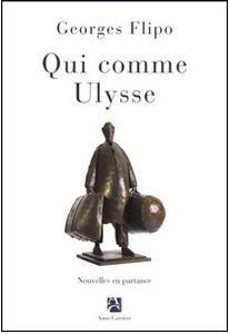 Qui comme Ulysse - Georges Flipo