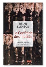 La confrérie des mutilés de Brian Evenson
