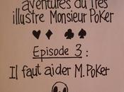 faut aider Monsieur Poker