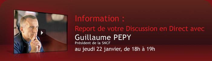 Information: Report de votre Discussion en Direct avec Guillaume PEPY