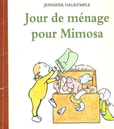 Jour de ménage pour Mimosa