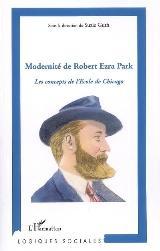 Modernité de Robert Ezra Park. Les concepts de l'école de Chicago