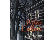 dame blanc Wilkie Collins