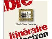 Itinéraire d'un électron libre Claude Yvette Gerbaulet