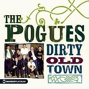 The Pogues - Dirty Old Town - The Platinum Collection - Soliblog