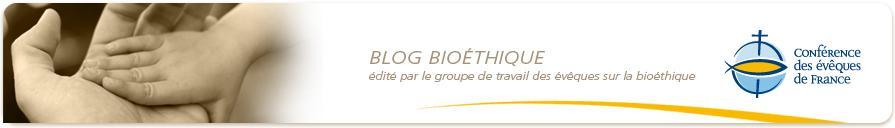 Le blog Bioéthique de l'épiscopat français