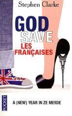 God save les Françaises - Stephen Clarke