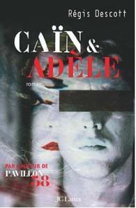 Caïn & Adèle - Régis Descott