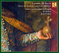 Lambert de Sayve - messe du sacre de l'empereur Matthias