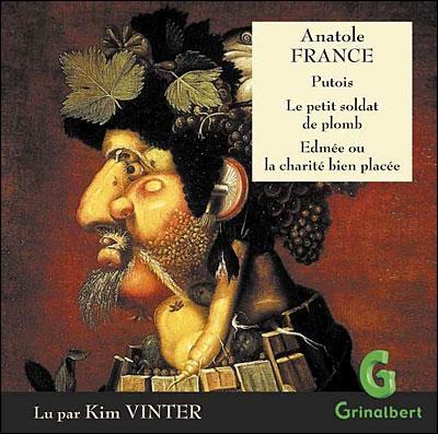 Anatole France, Putois, Le petit soldat de plomb, Edmée ou la charité bien placée, Grinalbert