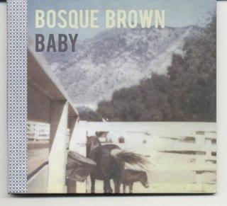 2009 - Bosque Brown - Baby - Reviews - Chronique de la plus belle découverte de l'americana depuis Alela Diane et Mariee Sioux