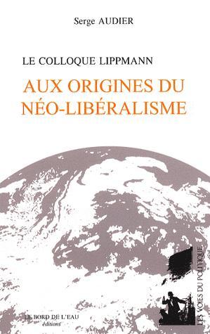 http://media.paperblog.fr/i/191/1915670/colloque-lippmann-aux-origines-neo-liberalism-L-1.jpeg