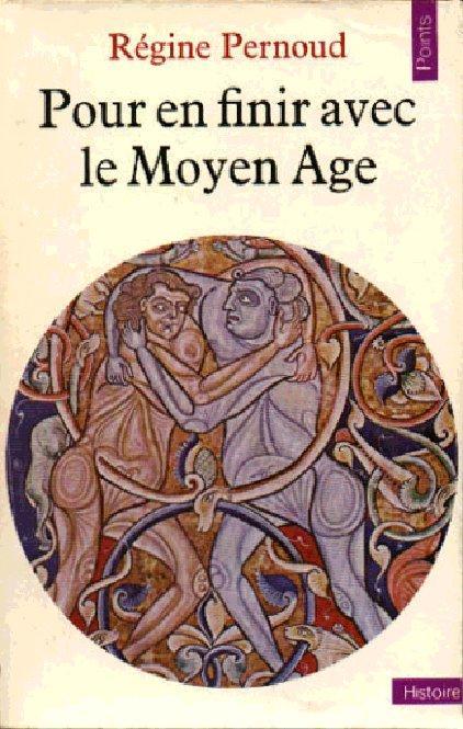 Pour en finir avec le Moyen Âge de Régine Pernoud Regine-pernoud-finir-avec-moyen-age-L-1