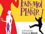 Fais-moi plaisir Emmanuel Mouret