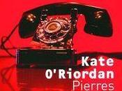 Pierres mémoire, Kate O'Riordan