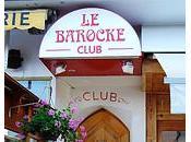 Nouvelle ambiance Barocke Club