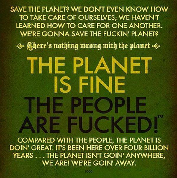 The planet is fine