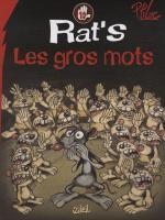 Rat's 10 Les gros mots: si la tête passe, le reste suivra