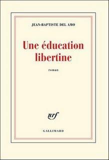 Une éducation libertine de Jean-Baptiste Del Amo