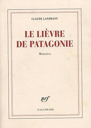 Le lièvre de Patagonie de Claude Lanzmann : exceptionnel !