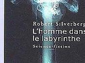 L'homme dans labyrinthe Robert Silverberg