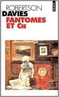 Fantômes et Cie - Robertson Davies