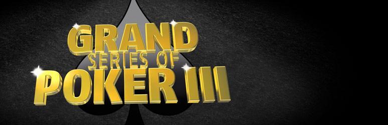 Grand Series of Poker 3 - 3 million de $ garantis