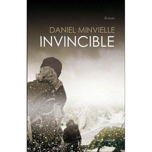 « INVINCIBLE » par Daniel MINVIELLE, un Magnifique Roman