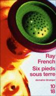 Six pieds sous terre, de Ray French