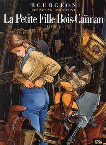 Petite Fille Bois Caïman (T6) Bourgeon...
