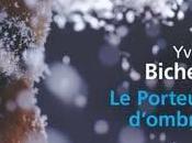Porteur d'ombre Yves Bichet