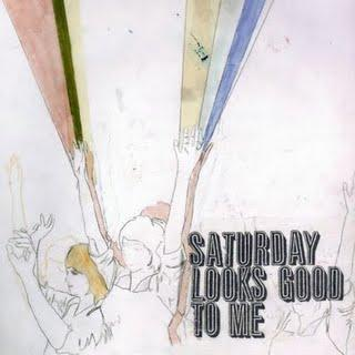 Saturday Looks Good To Me - Fill Up The Room (2007)