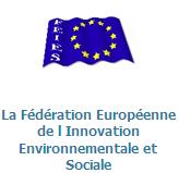 La Fédération Européenne de l'Innovation Environnementale et Sociale