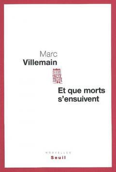 Et que morts s'ensuivent; Marc Villemain