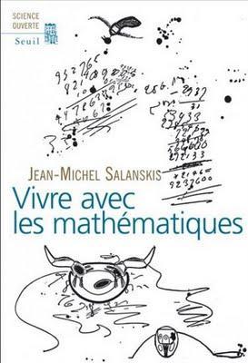 Vivre avec les mathématiques - Jean-Michel Salanskis.