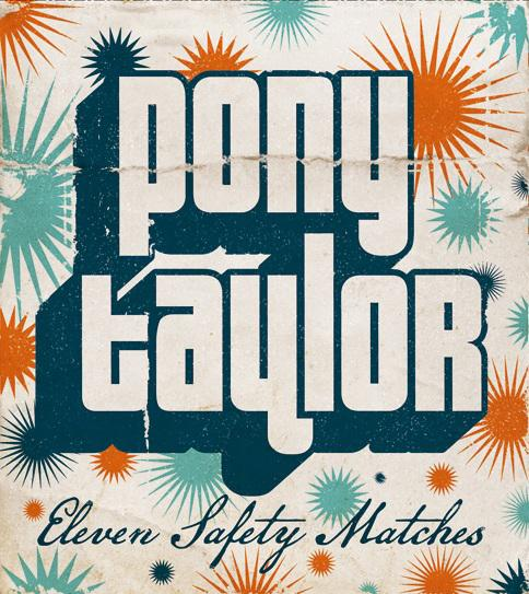 Pony Taylor - Eleven Safety Matches (2009)