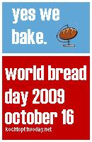 world bread day 2009 - yes we bake.(last day of sumbission october 17)