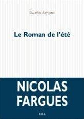 Rentrée littéraire: Le roman de l'été, Nicolas Fargues