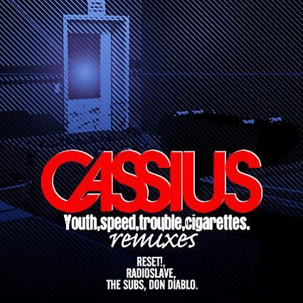 Cassius : Youth, Speed, Trouble, Cigarettes (Don Diablo Remix)