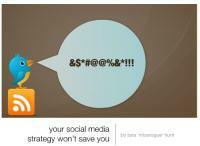 Ta stratégie sur les médias sociaux ne te sauvera pas !