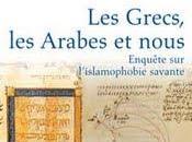 Grecs, Arabes nous. Enquête l'islamophobie savante