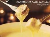 Fondues, raclettes plats flambés