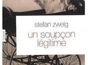 soupçon légitime Stefan Zweig
