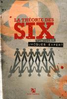 Je l'ai lu : La théorie des six - Jacques Expert