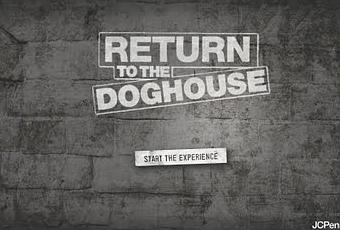 The doghouse. You've heard tell of it from men who have been too casual with their wives?? good graces. Get a special glimpse into that mythical place in this short film funded by JCPenney.