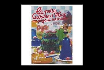 La petite cuisine d 39 alice au pays des merveilles - La cuisine d alice au pays des merveilles ...