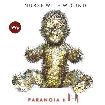 Nurse With Wound – Paranoia In Hi-Fi
