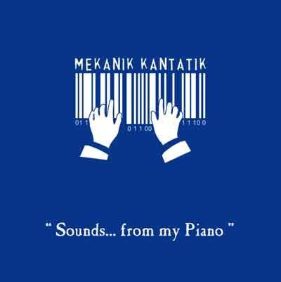 BMekanik Kantatik - Sounds From My Piano